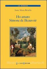 Ho amato Simone De Beauvoir di Annamaria Riviello
