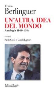 Un'altra idea del mondo – di P.Ciofi e G.Liguori
