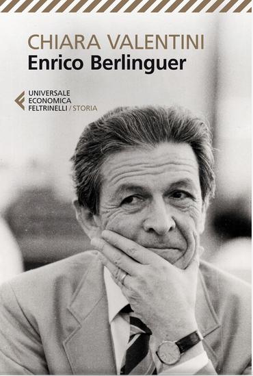 Enrico Berlinguer di Chiara Valentini