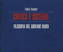 Critica e sistema. Filosofia del giovane Marx
